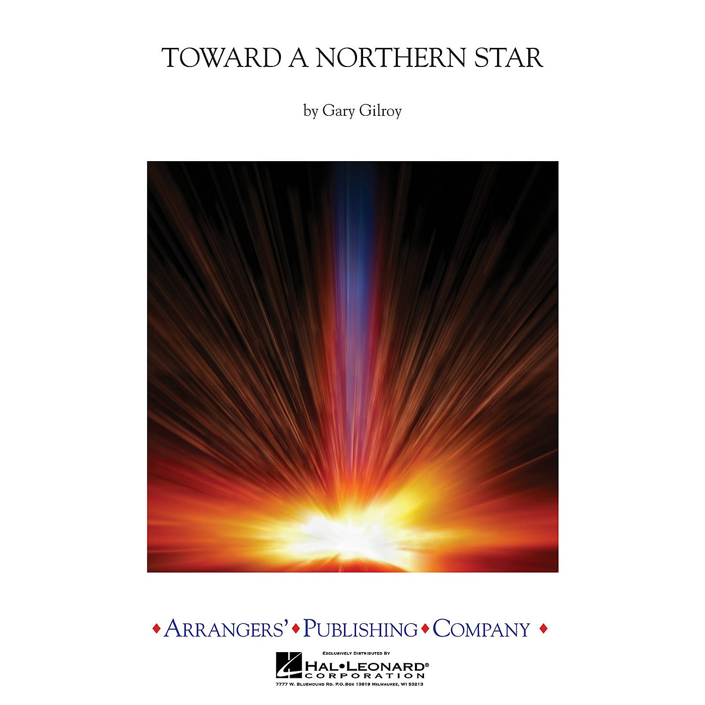 Arrangers Toward a Northern Star Concert Band Level 3 Arranged by Gary Gilroy thumbnail