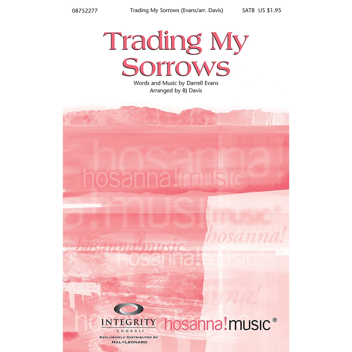 Integrity Choral Trading My Sorrows SATB Arranged by BJ Davis thumbnail