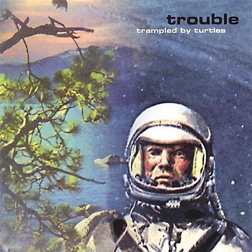Alliance Trampled by Turtles - Trouble thumbnail