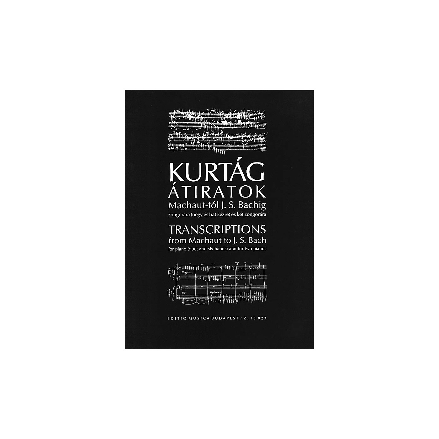 Editio Musica Budapest Transcriptions from Machaut to J.S. Bach EMB Series Composed by György Kurtág thumbnail