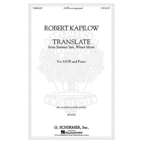 G. Schirmer Translate (from Summer Sun, Winter Moon) SAB Composed by Robert Kapilow thumbnail