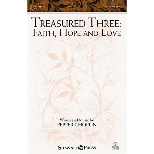 Shawnee Press Treasured Three: Faith, Hope And Love SATB thumbnail
