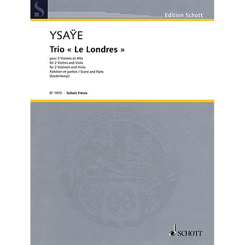 Schott Music Trio Le Londres (Two Violins and Viola Score and Parts) String Series Softcover Composed by Eugene Ysaye thumbnail