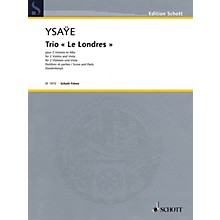 Schott Music Trio Le Londres (Two Violins and Viola Score and Parts) String Series Softcover Composed by Eugène Ysaÿe