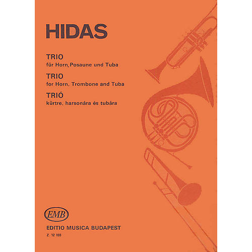 Editio Musica Budapest Trio for Horn, Trombone and Tuba EMB Series by Frigyes Hidas thumbnail