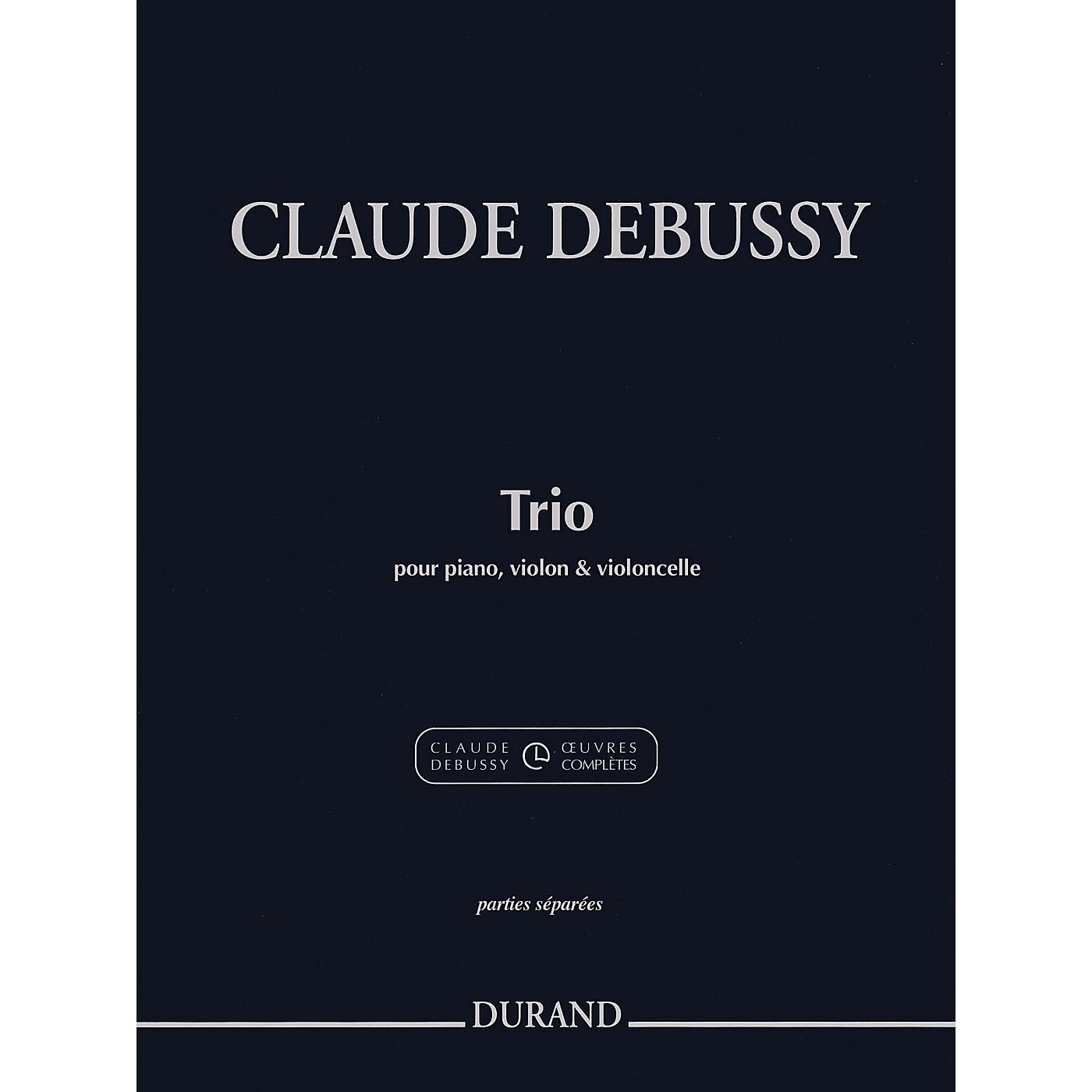 Durand Trio for Piano, Violin and Cello Editions Durand Series Softcover Composed by Claude Debussy thumbnail