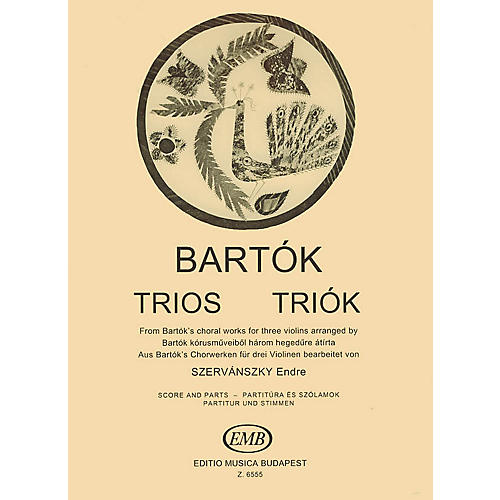 Editio Musica Budapest Trios for Three Violins EMB Series Composed by Béla Bartók Arranged by Endre Szervansky thumbnail