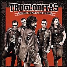 Trogloditas - Flojo Fuerte Y En Directo