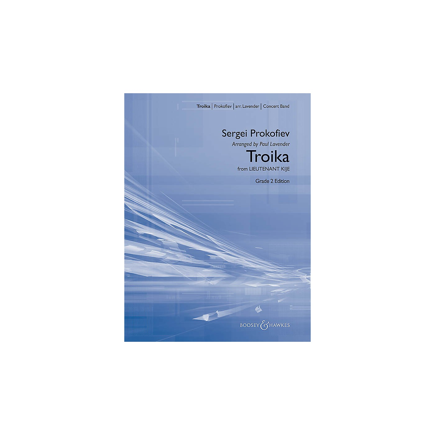 Boosey and Hawkes Troika (from Lieutenant Kijé) Concert Band Level 2.5 Composed by Sergei Prokofiev Arranged by Paul Lavender thumbnail
