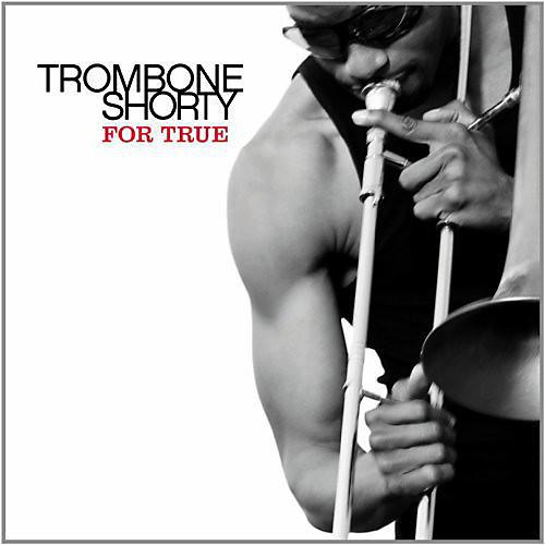 Alliance Trombone Shorty - For True thumbnail
