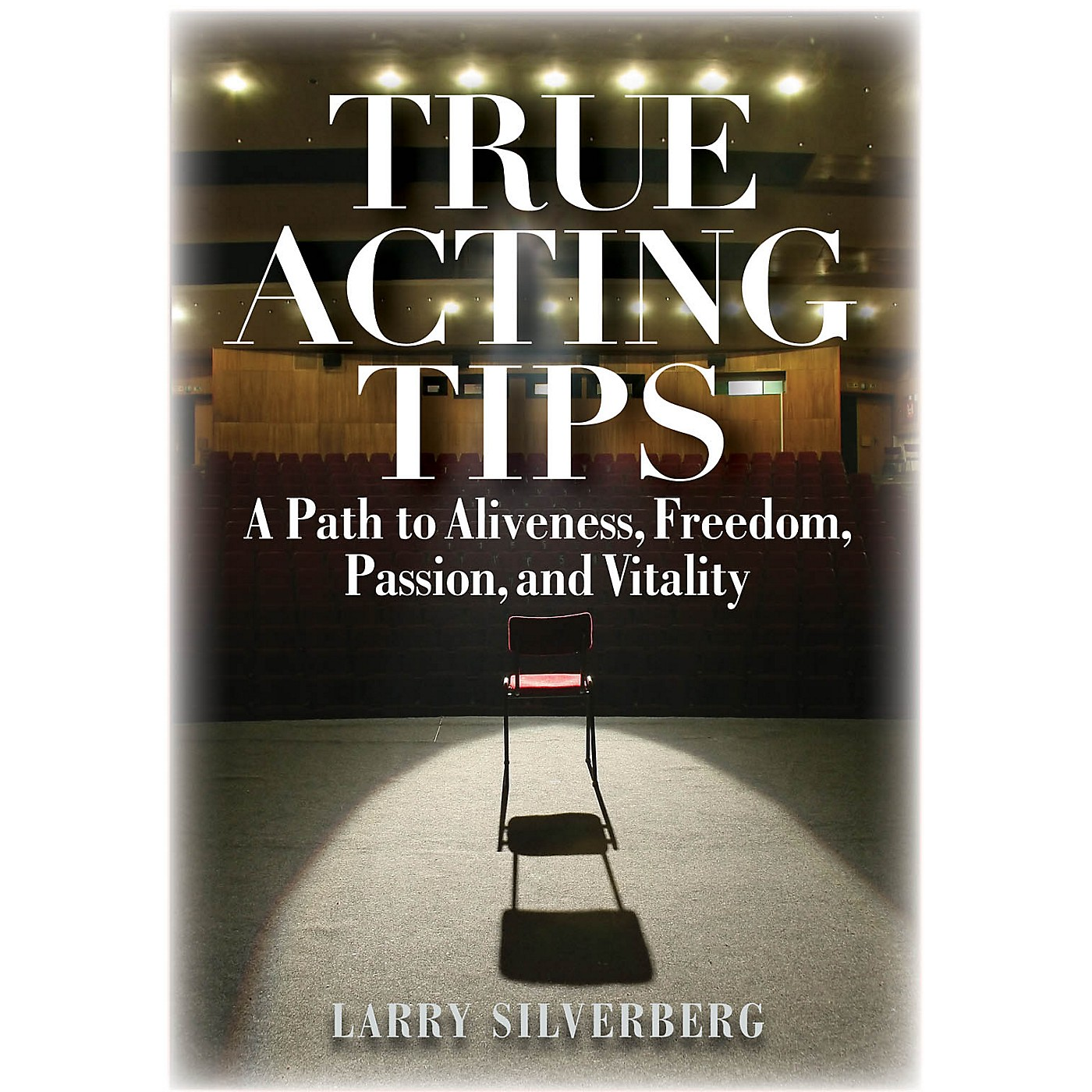 Limelight Editions True Acting Tips Applause Books Series Softcover Written by Larry Silverberg thumbnail