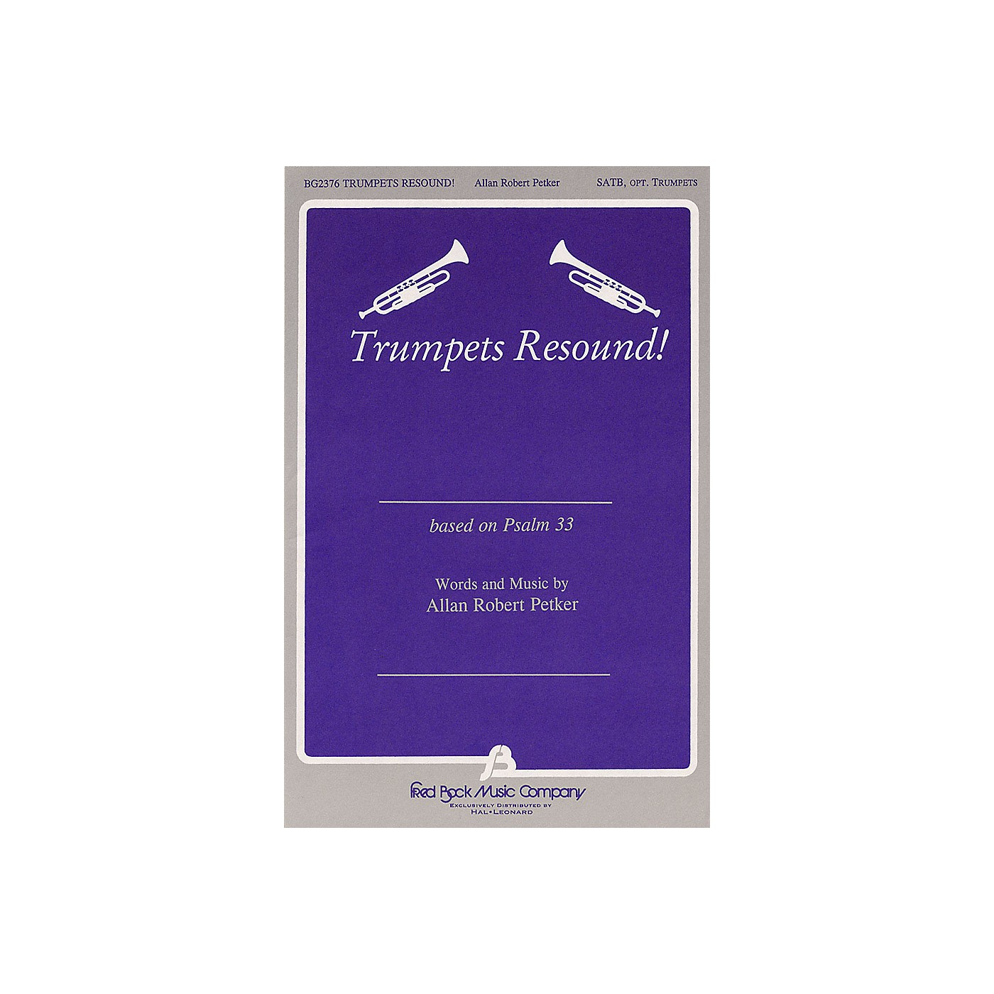 Fred Bock Music Trumpets Resound SATB composed by Allan Robert Petker thumbnail