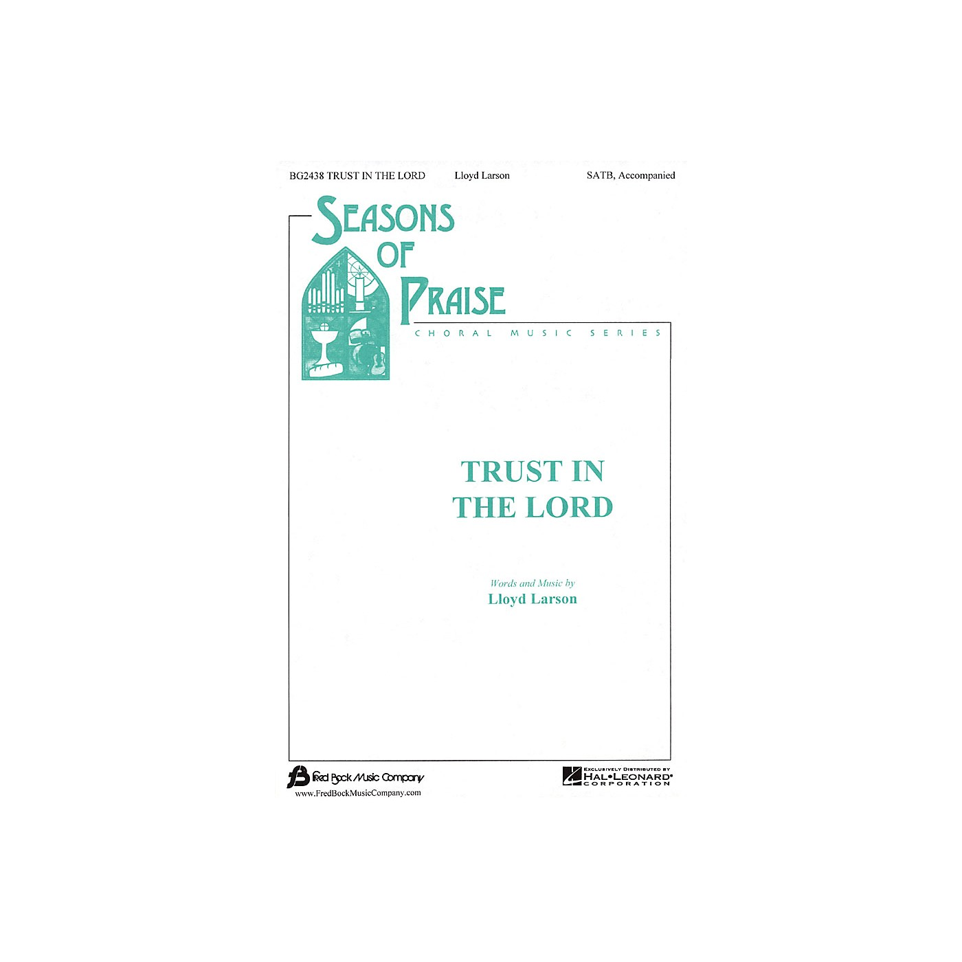 Fred Bock Music Trust in the Lord (SATB) SATB composed by Lloyd Larson thumbnail