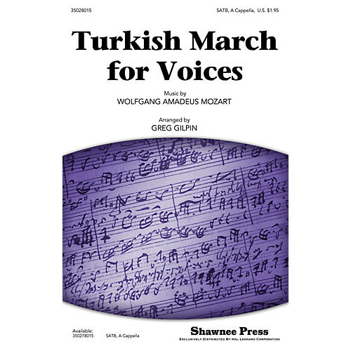 Shawnee Press Turkish March for Voices SATB a cappella arranged by Greg Gilpin thumbnail