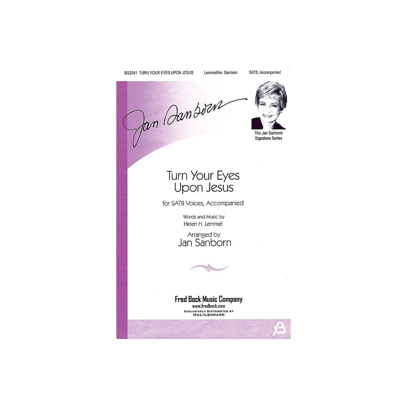 Fred Bock Music Turn Your Eyes Upon Jesus (The Jan Sanborn Signature Series) SATB arranged by Jan Sanborn thumbnail