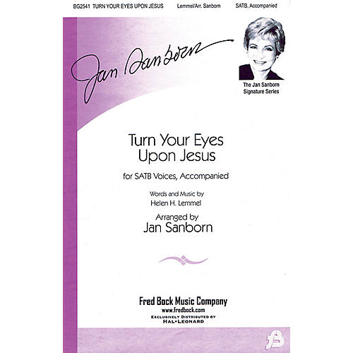 Fred Bock Music Turn Your Eyes Upon Jesus (The Jan Sanborn Signature Series) SATB arranged by Jan Sanborn thumbnail