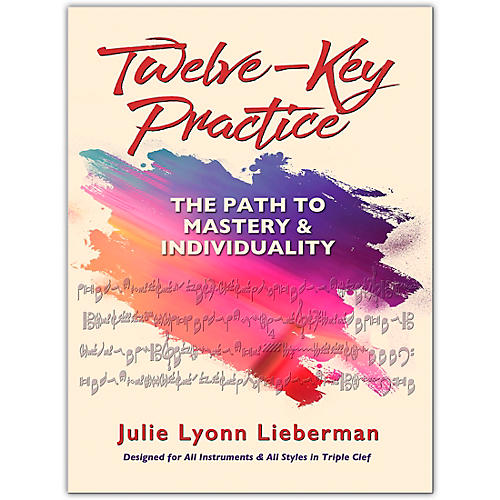 Hal Leonard Twelve-Key Practice: The Path to Mastery and Individuality by Julie Lyonn Lieberman thumbnail