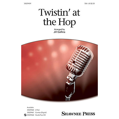 Shawnee Press Twistin' at the Hop SSA arranged by Jill Gallina thumbnail