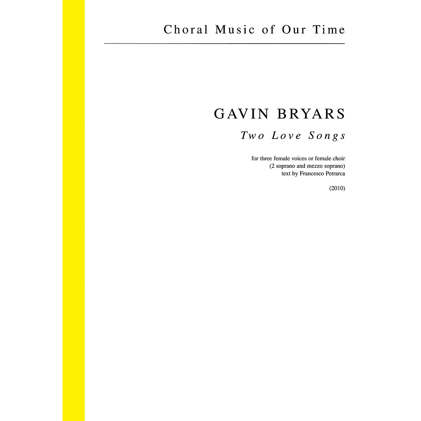 Schott Two Love Songs (for Three Female Voices or Female Choir) SSA Composed by Gavin Bryars thumbnail