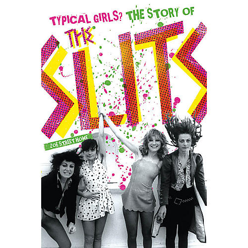 Omnibus Typical Girls - The Story of The Slits Omnibus Press Series Softcover Written by Zoe Street Howe thumbnail