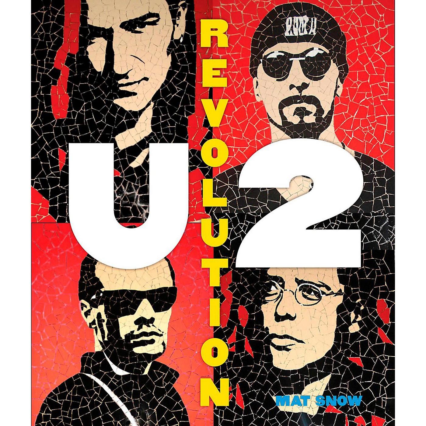 Hal Leonard U2: Revolution - Complete Illustrated History thumbnail