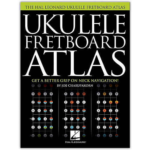 Hal Leonard Ukulele Fretboard Atlas - Get a Better Grip on Neck Navigation thumbnail