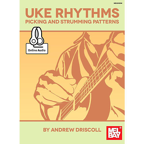 Mel Bay Ukulele Rhythms Picking and Strumming Patterns thumbnail