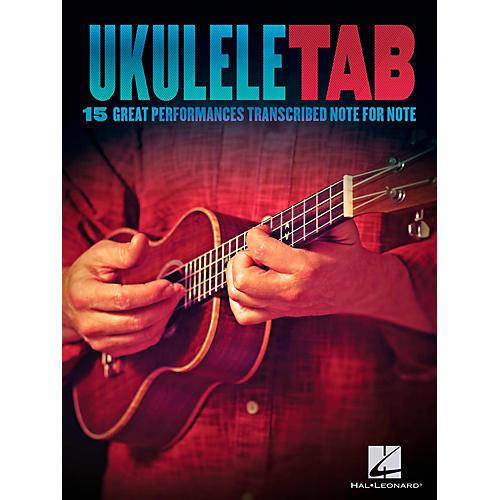 Hal Leonard Ukulele Tab - 15 Great Performances Transcribed Note-For-Note thumbnail