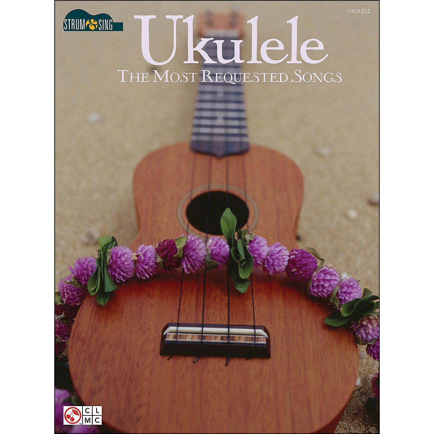 Cherry Lane Ukulele: The Most Requested Songs thumbnail