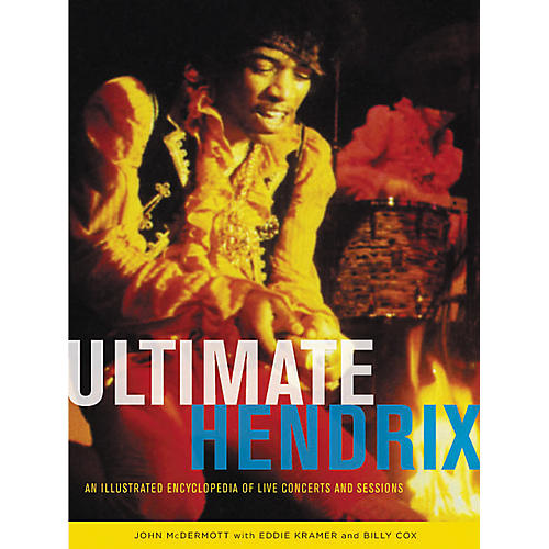 Hal Leonard Ultimate Hendrix: An Illustrated Encyclopedia of Live Concerts & Sessions thumbnail