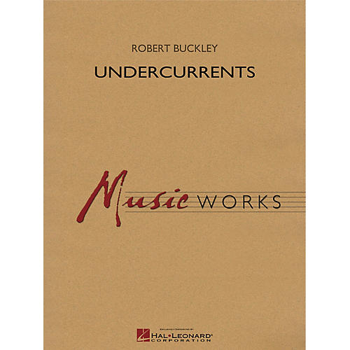 Hal Leonard Undercurrents Concert Band Level 5 Composed by Robert Buckley thumbnail