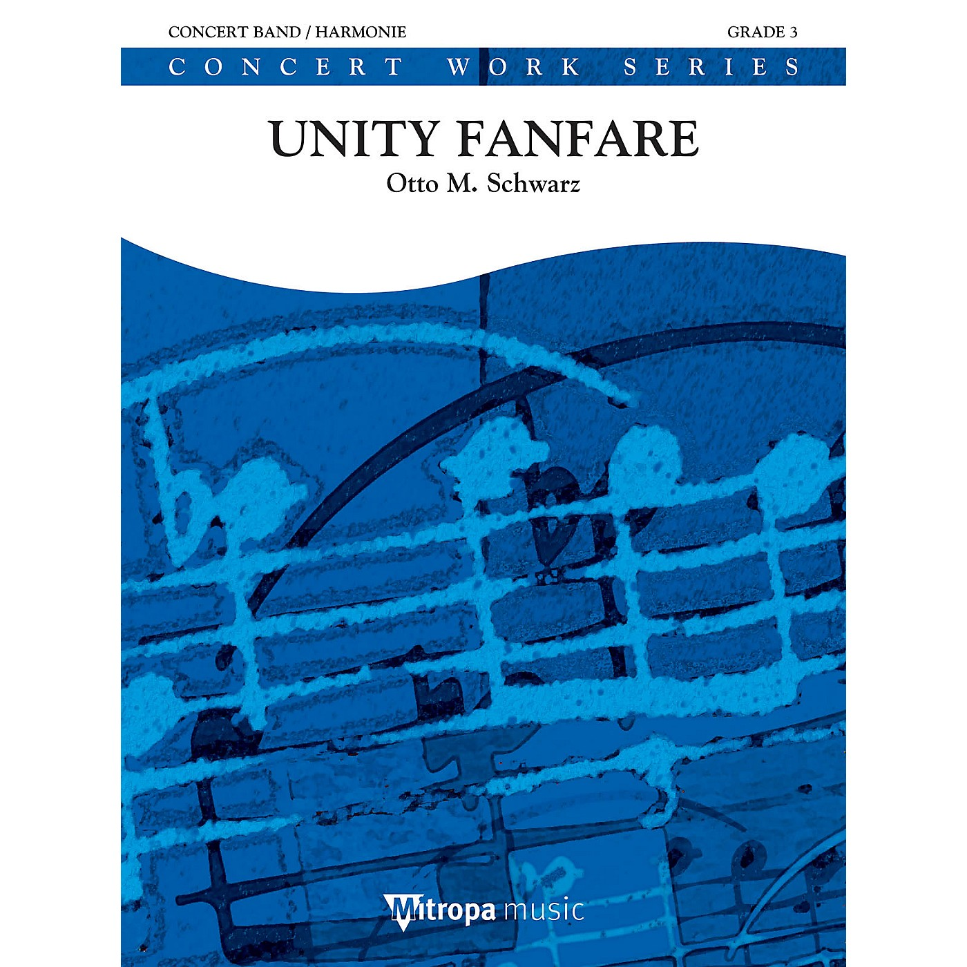 Mitropa Music Unity Fanfare Concert Band Level 4-5 Composed by Otto M. Schwarz thumbnail