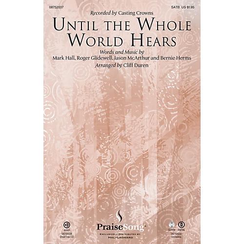 PraiseSong Until the Whole World Hears SATB by Casting Crowns arranged by Cliff Duren thumbnail