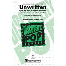 Hal Leonard Unwritten (Discovery Level 3 2-Part) 2-Part by Natasha Bedingfield Arranged by Roger Emerson