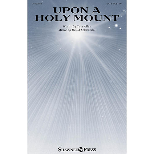 Shawnee Press Upon a Holy Mount SATB composed by David Schwoebel thumbnail