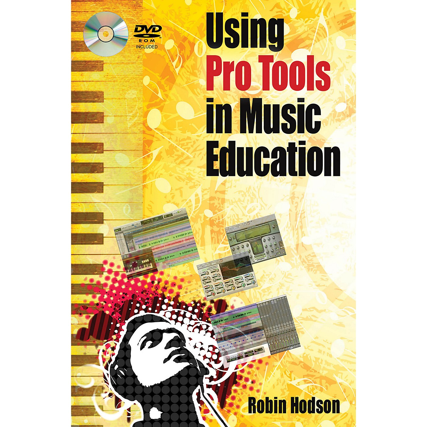 Hal Leonard Using Pro Tools in Music Education Book Series Softcover Written by Robin Hodson thumbnail