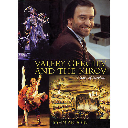 Amadeus Press Valery Gergiev and the Kirov (A Story of Survival) Amadeus Series Hardcover Written by John Ardoin thumbnail