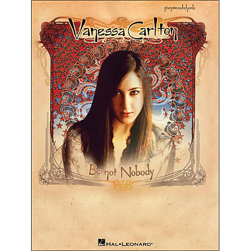 Hal Leonard Vanessa Carlton Be Not Nobody arranged for piano, vocal, and guitar (P/V/G) thumbnail