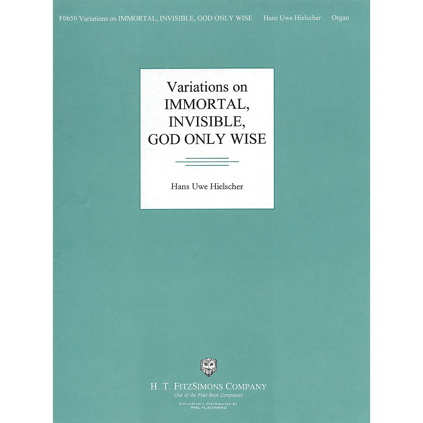 H.T. FitzSimons Company Variations on Immortal, Invisible, God Only Wise H.T. Fitzsimons Co Series thumbnail