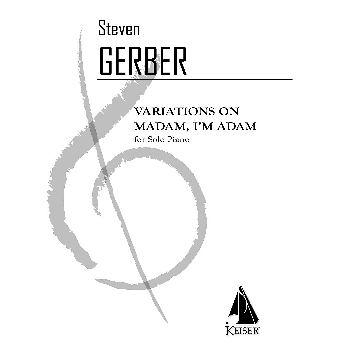 Lauren Keiser Music Publishing Variations on Madam I'm Adam for Solo Piano LKM Music Series Composed by Steven Gerber thumbnail