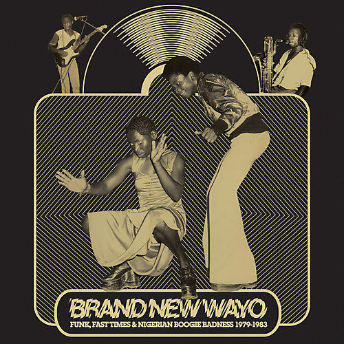 Alliance Various Artists - Brand New Wayo: Funk, Fast Times and Nigerian Boogie Badness 1979-1983 thumbnail