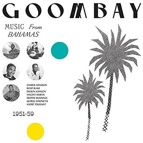 Alliance Various Artists - Goombay: Music From Bahamas (1951-59) / Various thumbnail
