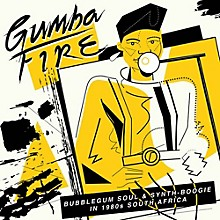 Various Artists - Gumba Fire: Bubblegum Soul & Synth Boogie In 1980s South Africa(Various Artists)