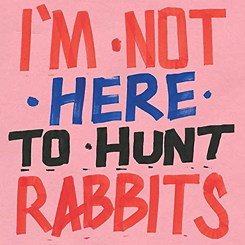 Alliance Various Artists - I'm Not Here To Hunt Rabbits thumbnail