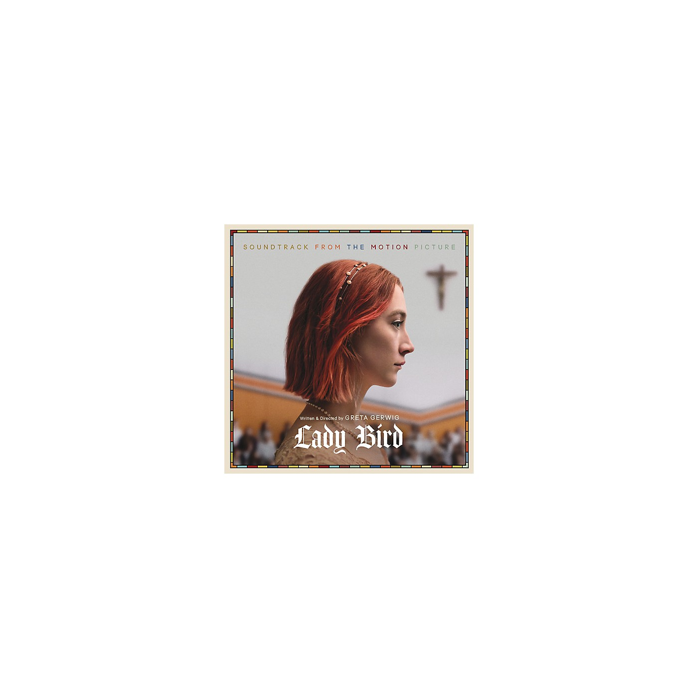 Alliance Various Artists - Lady Bird (Soundtrack From the Motion Picture) thumbnail