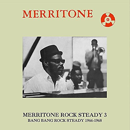Alliance Various Artists - Merritone Rock Steady 3: Bang Bang Rock Steady 1966-1968 thumbnail