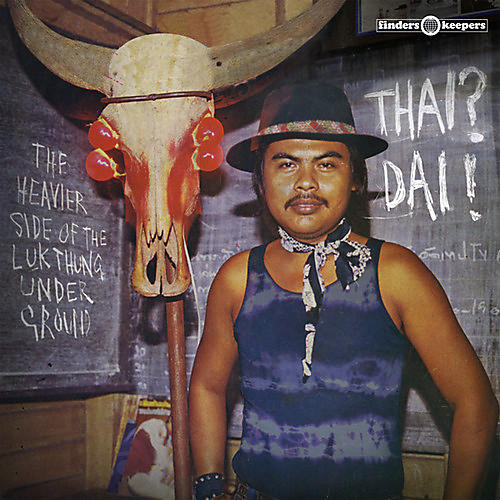 Alliance Various Artists - Thai? Dai! - The Heavier Side of the Luk Thung Underground thumbnail