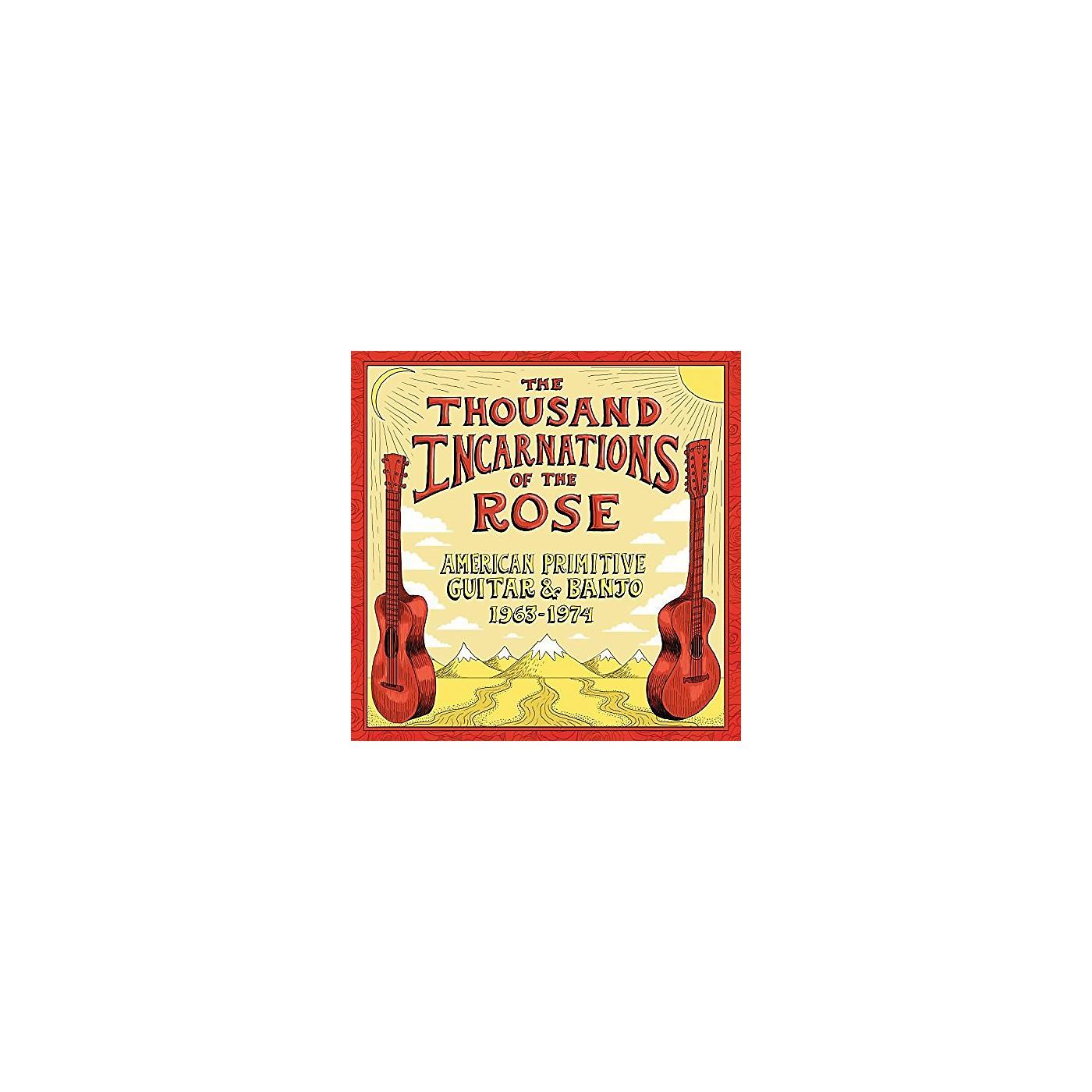 Alliance Various Artists - Thousand Incarnations Of The Rose: American Primitive Guitar & Banjo thumbnail