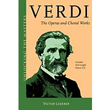 Amadeus Press Verdi (Unlocking the Masters Series) Unlocking the Masters Series Softcover with CD by Victor Lederer