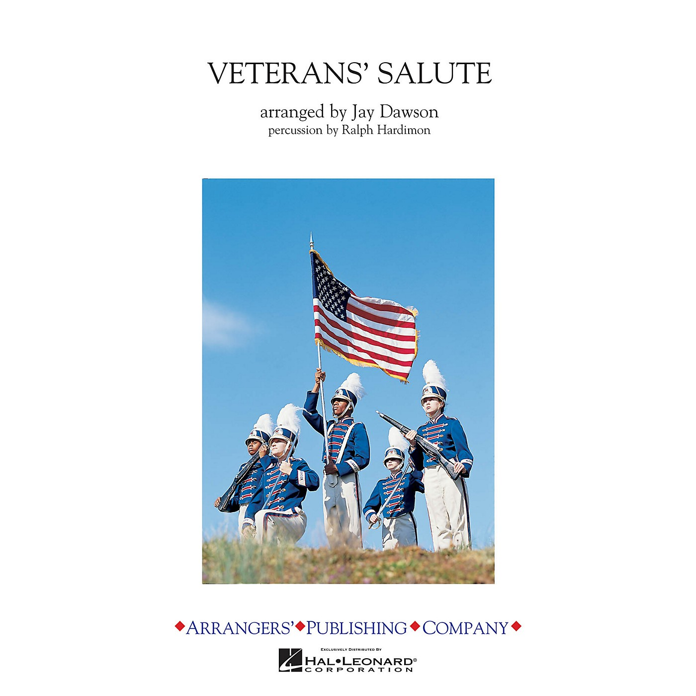 Arrangers Veterans' Salute Marching Band Level 3 Arranged by Jay Dawson thumbnail